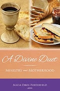 A Divine Duet: Ministry and Motherhood