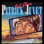 STILL ALIVE, Patrick Juvet