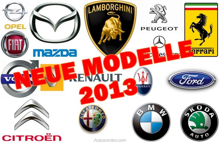 Neue Auto Modelle 2013 von Aston Martin, Audi, BMW, Chevrolet, Dacia, Ferrari, Mazda, MercedesBenz, Nissan, Opel, Peugeot, Rolls-Royce, Seat, Volkswagen, Volvo