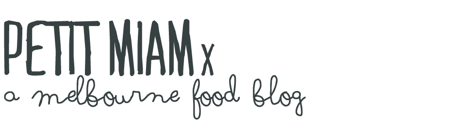 Petit Miamx - A Melbourne food blog