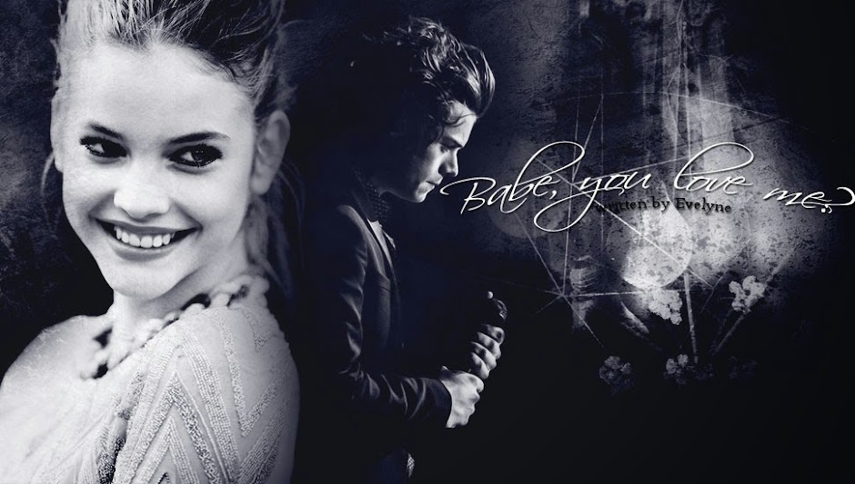 Babe, you love me? [Harry Styles Fanfiction] ~ Befejezett