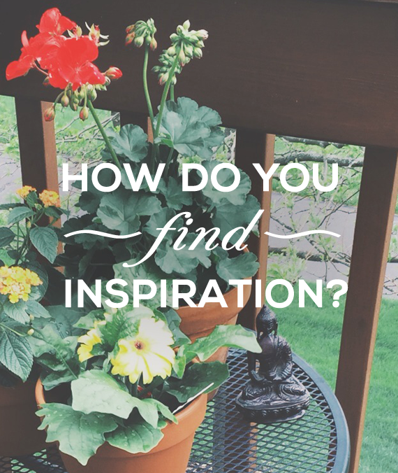 How Do You Find Inspiration? (via Bubby and Bean)