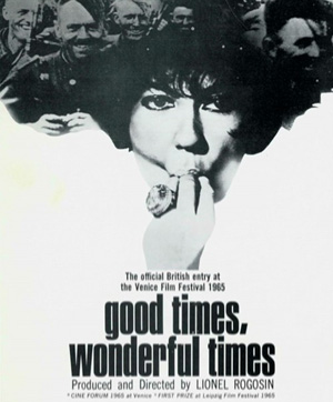 Good Times, Wonderful Times (1966)