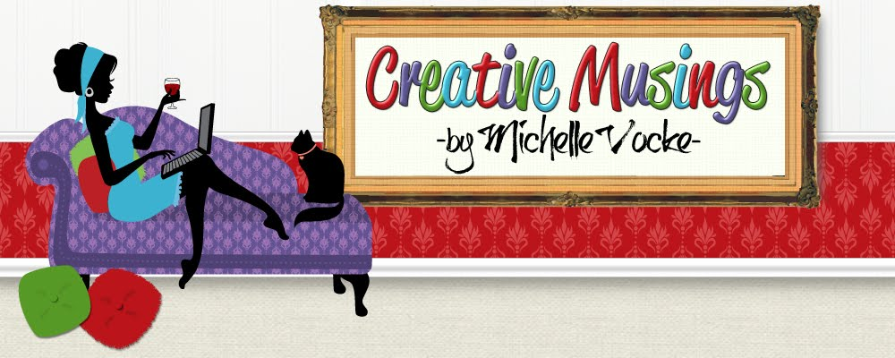 Creative Musings by Michelle Vocke