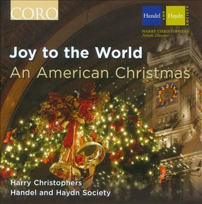joy to the world an american christmas harry christophers handel and haydn society