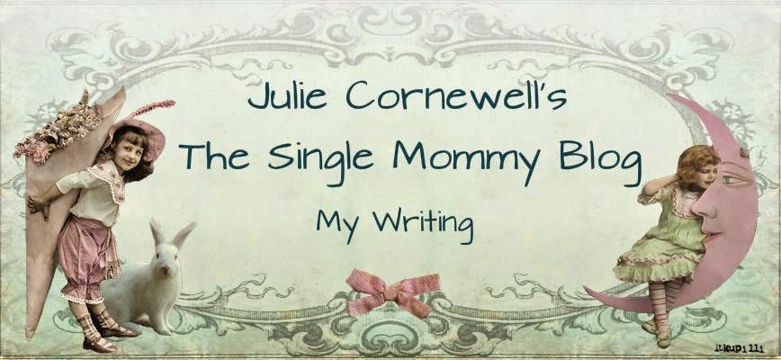The Single Mommy Blog - Julie Cornewell Writing