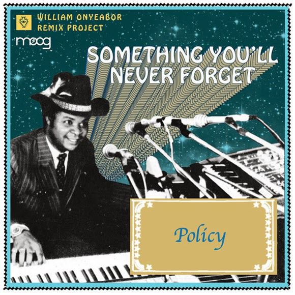 William Onyeabor Something You Will Never Forget (Policy remix)