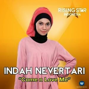 Indah Nevertari – Come N Love Me