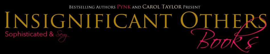 INSIGNIFICANT OTHERS by Carol Taylor and Pynk