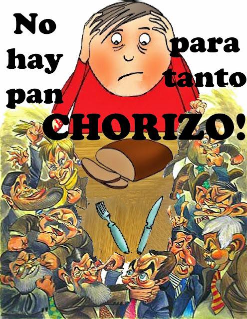 No Hay Pan Para Tanto Chorizo!!!