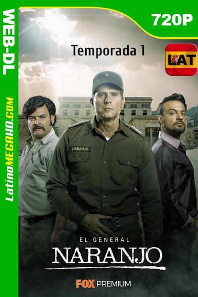 El General Naranjo (2019) Temporada 1 Latino HD Foxplay WEB-DL 720P ()