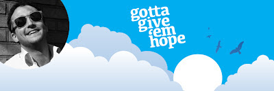 Gotta Give 'Em Hope