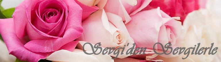 Sevgi'den Sevgilerle
