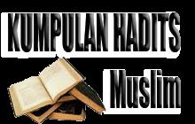 Kumpulan Hadits Muslim