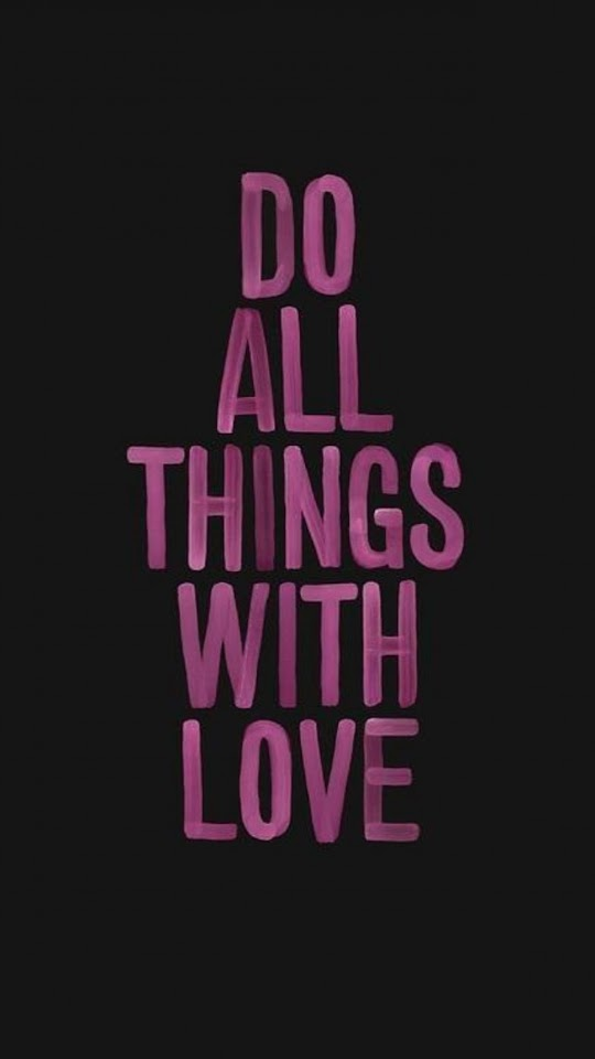 Do All Things With Love Typography  Galaxy Note HD Wallpaper