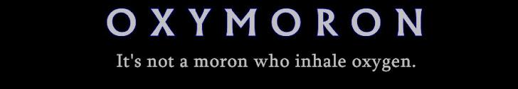 OXYMORON.