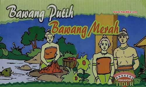 Cerita Rakyat Bawang Merah Bawang Putih Dalam Versi Bahasa