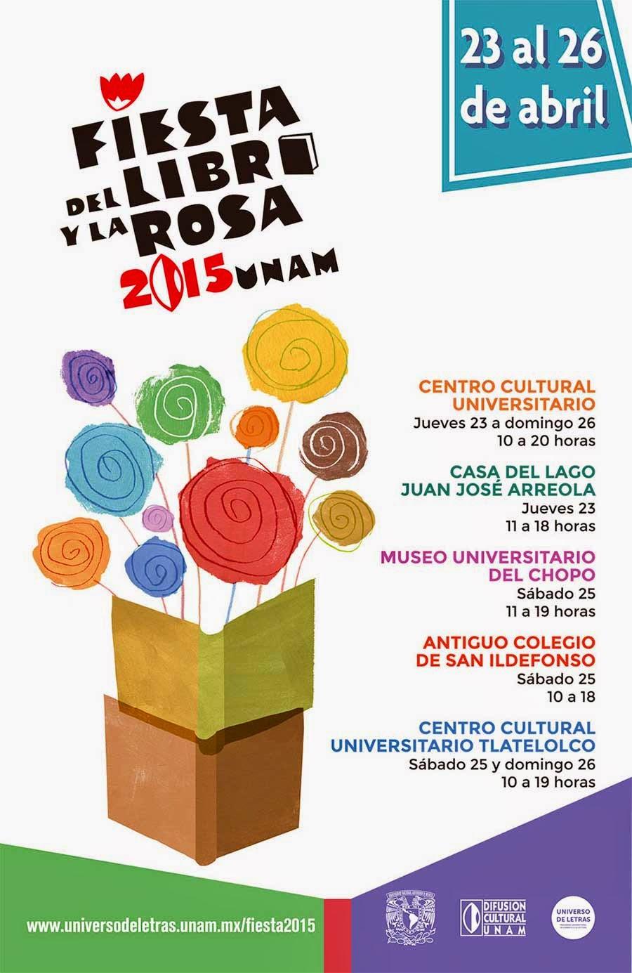 La Fiesta del Libro y la Rosa 2015 de la UNAM del 23 al 26 de Abril