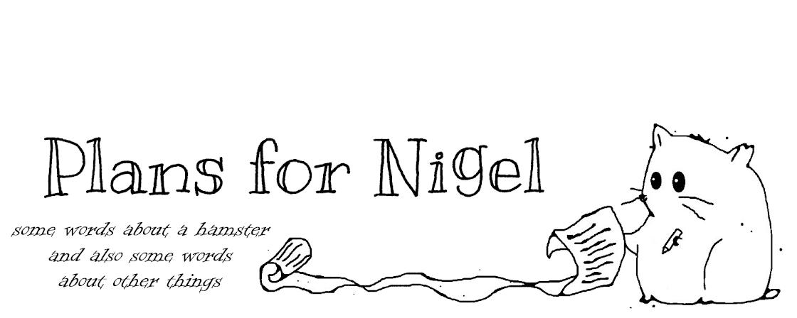 Plans for Nigel