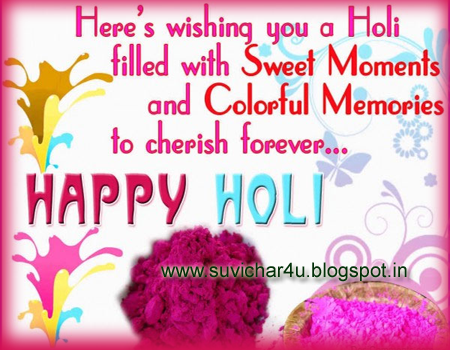Here's wishing you a holi filled with sweet moments and colorful memories to cherish forever...