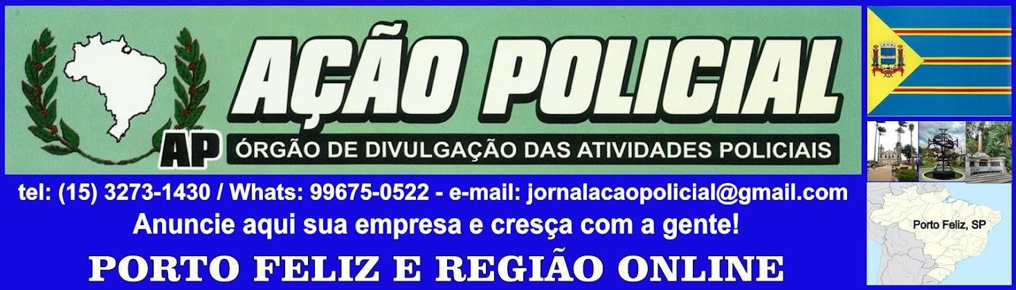 JORNAL AÇÃO POLICIAL  PORTO FELIZ E REGIÃO ONLINE