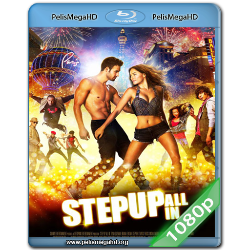 STEP UP: ALL IN (2014) FULL 1080P HD MKV ESPAÑOL LATINO
