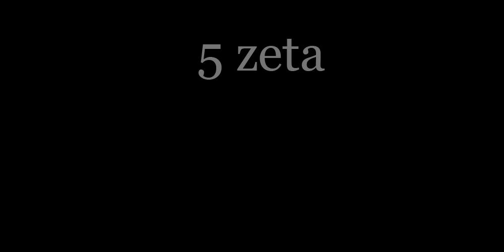 5 zeta