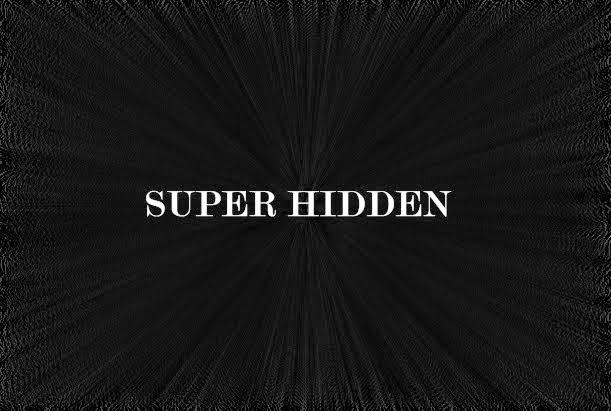 SUPER HIDDEN