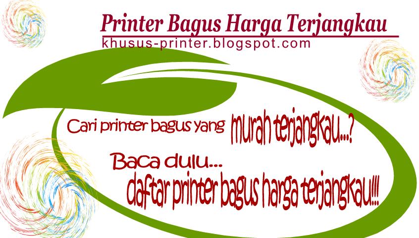 Printer Bagus Harga Terjangkau