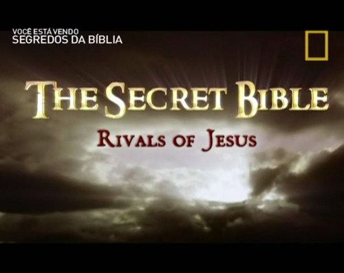 thesecretbible Download   National Geographic   A Historia Secreta do Cristianismo: Os Rivais de Jesus   Dublado