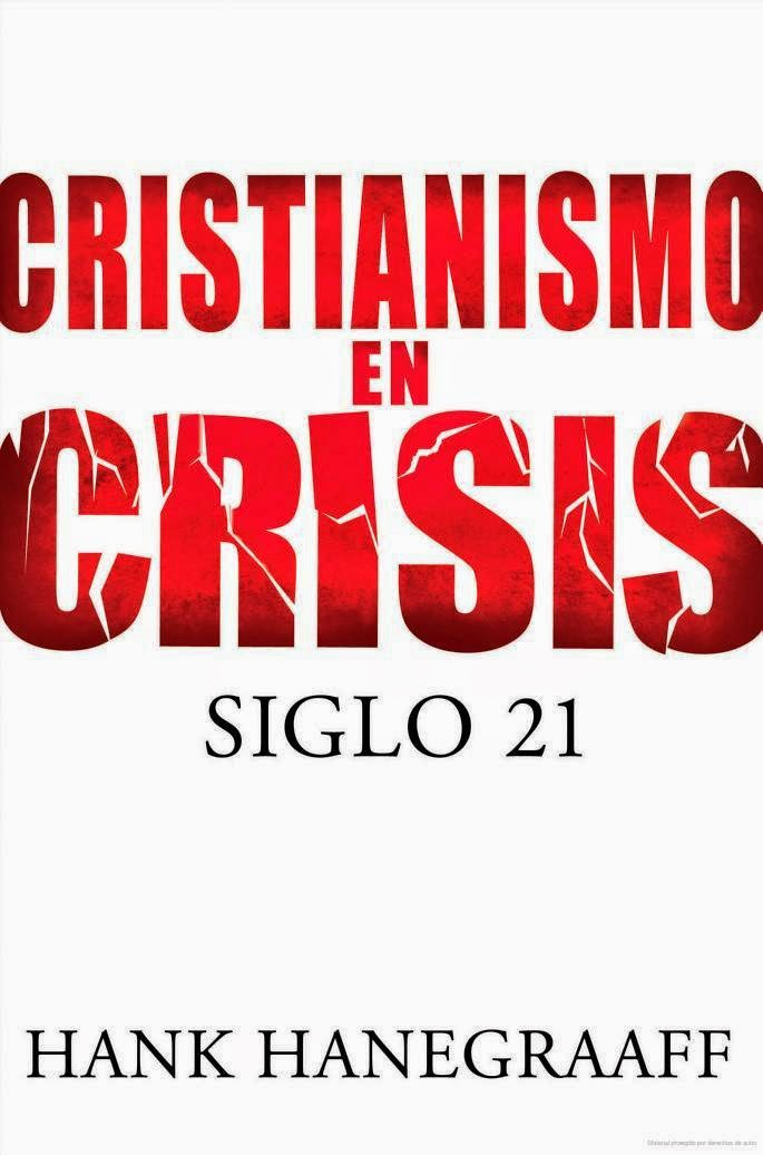 Hank Hanegraaff-Cristianismo En Crisis Siglo 21-