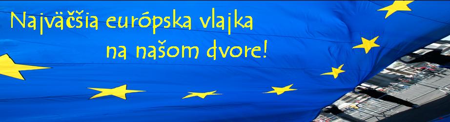Najväčšia európska vlajka na našom dvore