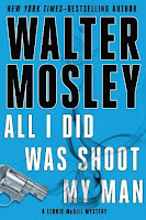 All I Did Was Shoot my Man by Walter Moseley