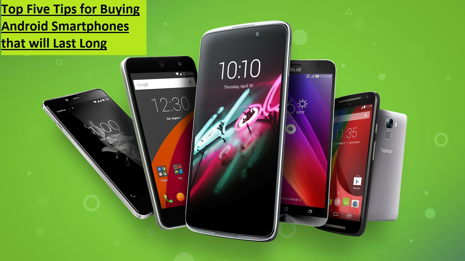 Top Five Tips for Buying Android Smartphones that will Last Long