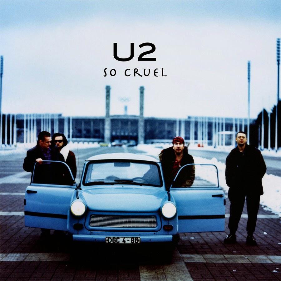 So cruel. U2