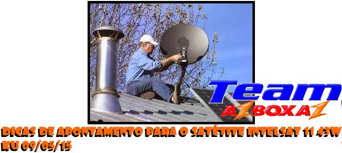 Dicas de apontamento para o satétite Intelsat 11 43w Ku 09/05/15
