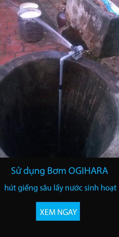 Bơm OGIHARA hút nước giếng sâu
