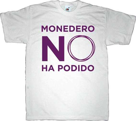 podemos useless spanish politics bluff corruption t-shirt ephemeral-t-shirts