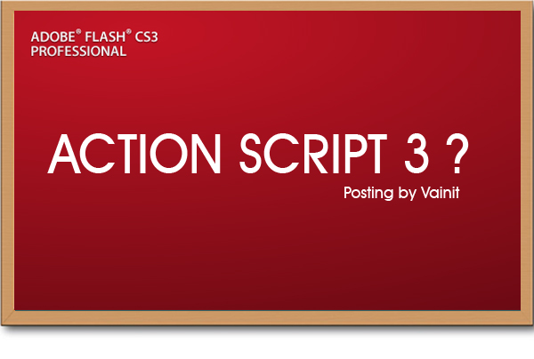 Dasar Pengertian Action Script 3 / AS3