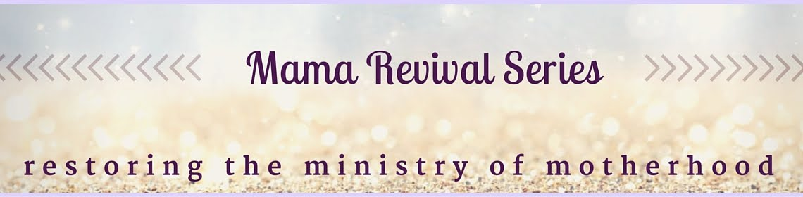 Mama Revival Series