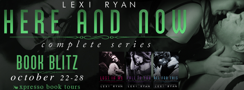 Book Blitz: Here and Now: The Complete Series by Lexi Ryan