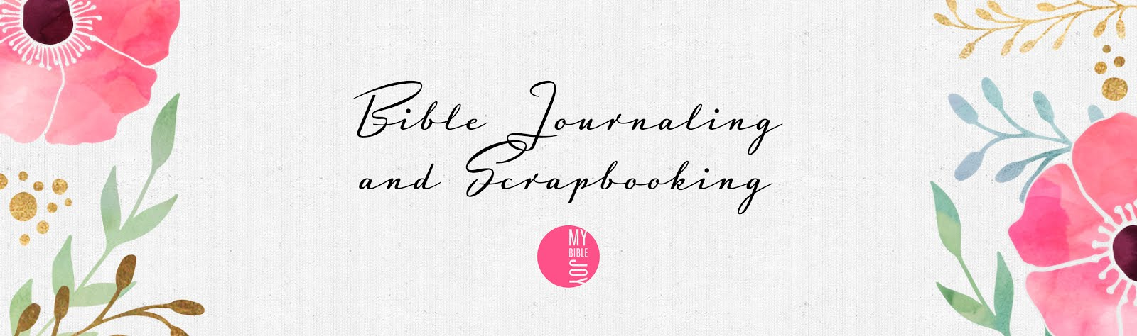My Bible Joy | Bible Journaling