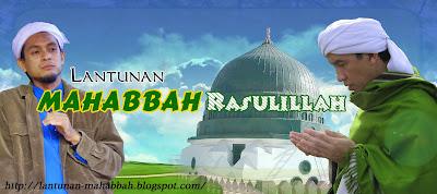 .:: Lantunan Mahabbah Rasulillah ::.