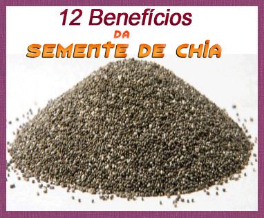 Semente de chia - 12 benefícios