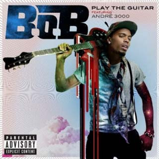 B.o.B – Play The Guitar Lyrics | Letras | Lirik | Tekst | Text | Testo | Paroles - Source: musicjuzz.blogspot.com