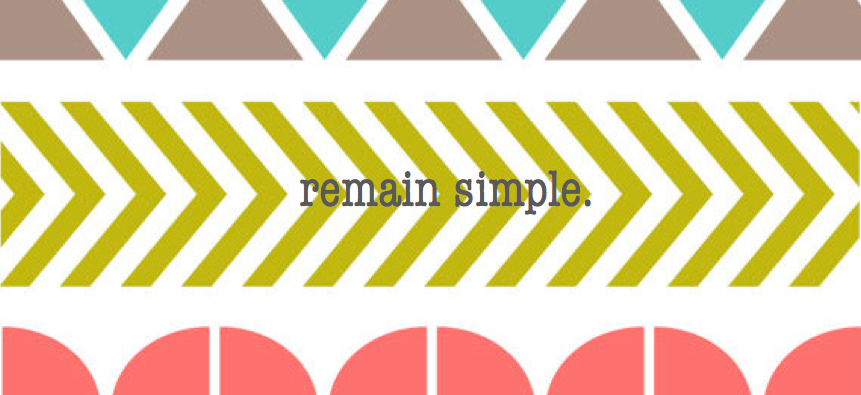 remain simple.