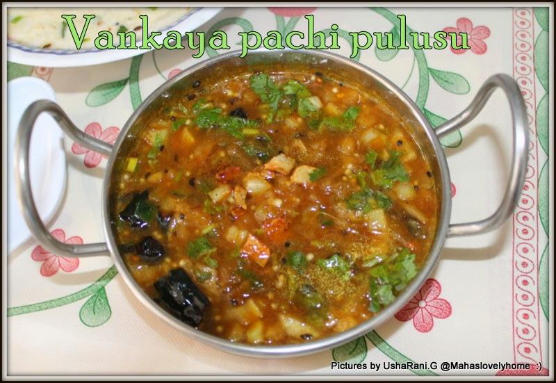 Mahaslovelyhome kalchina vankaya pachhi pulusu smoked for Andhra cuisine vegetarian