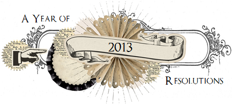 A Year of Resolutions: 2013