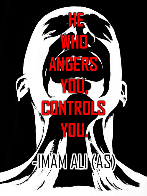 HE WHO ANGERS YOU, CONTROLS YOU.