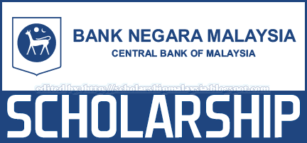Bank Negara Malaysia (BNM) Scholarship Programmes for Pre-University, Undergraduate, Master and Ph.D levels | Biasiswa